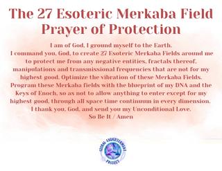 The 27 Esoteric Merkaba Field Prayer of