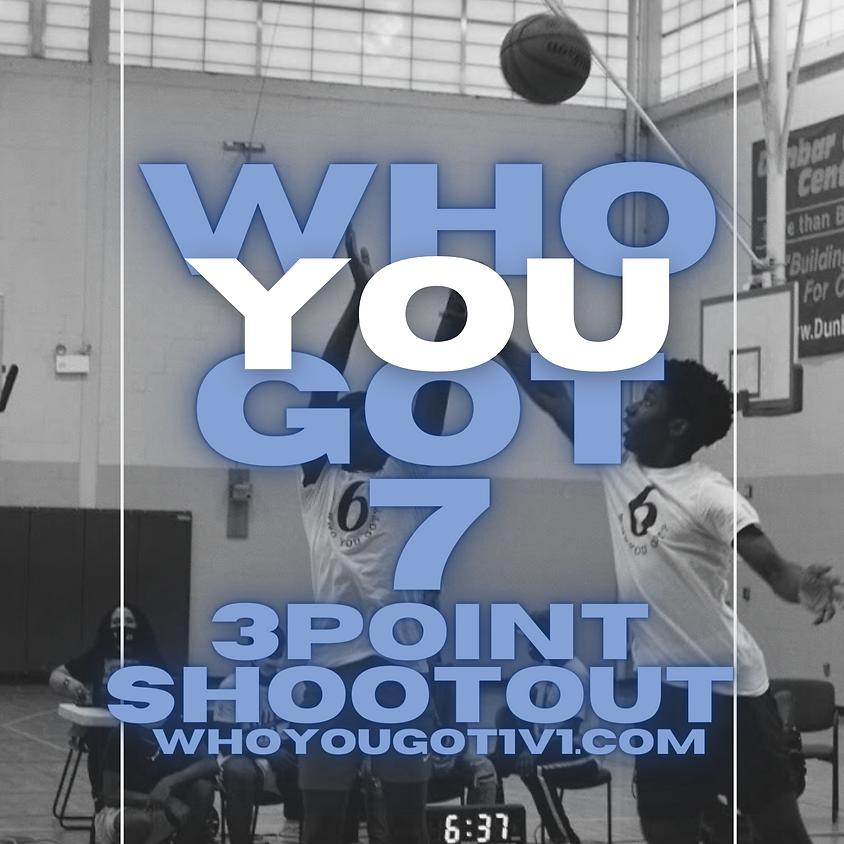 (ADULTS) WHO YOU GOT 7: 3 POINT SHOOTOUT
