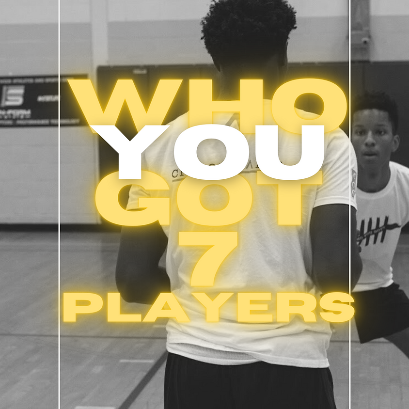 (PLAYERS) WHO YOU GOT 7: THE NORTHEAST'S BIGGEST 1V1 BASKETBALL TOURNAMENT