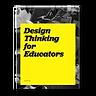 link t Design Thinking for Educators