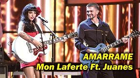 Amarrame - Mon Laferte y Juanes