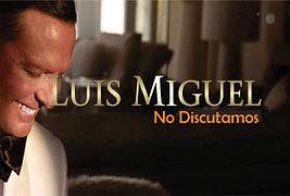 No discutamos - Luis Miguel