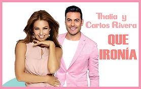 Que ironía - Thalia y Carlos Rivera