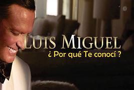 Por qué te conocí - Luis Miguel