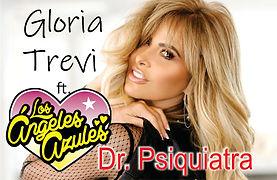 Dr. Psiquiatra - Los Angeles Azules y Gloria Trevi