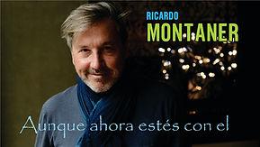 Aunque ahora estés con él - Ricardo Montaner