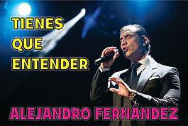 Tienes que entender - Alejandro Fernández