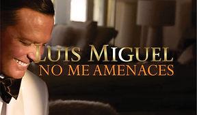 No me amenaces - Luis Miguel