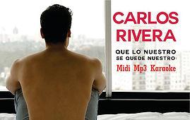 Que lo nuestro se quede nuestro - Carlos Rivera
