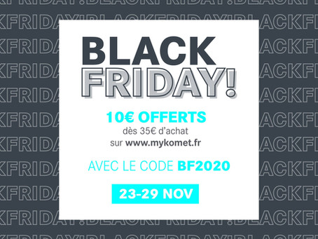 Alerte Black Friday MyKomet