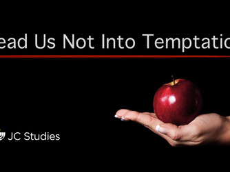 """Lead Us Not Into Temptation"" (Part 4 of 4)"
