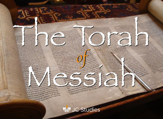 The Torah of Messiah (part 6)