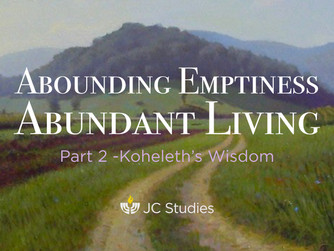 """Koheleth's Wisdom: Fear God & Keep His Commandments"" (Part 9 of 9)"