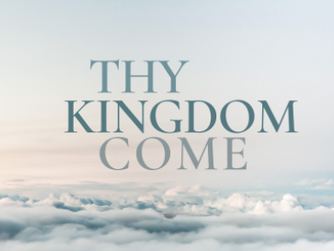 """Thy Kingdom Come"" (Part 3 of 3)"