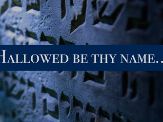 """Hallowed be Thy Name"" (Part 2 of 4)"