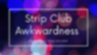 Strip Club Awkwardness.png