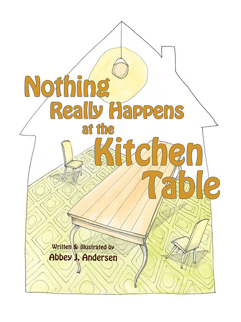Nothing Really Happens at the Kitchen Table
