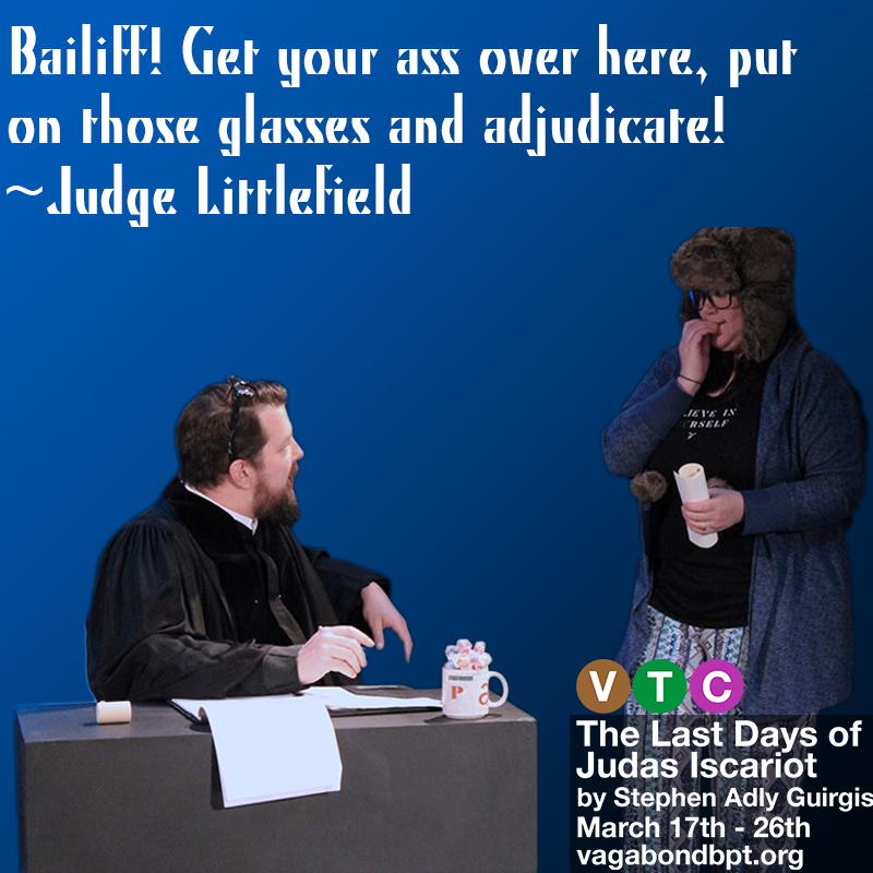 John Liszewski as Judge Littlefield, Maggie Pangrazio as the Bailiff txt