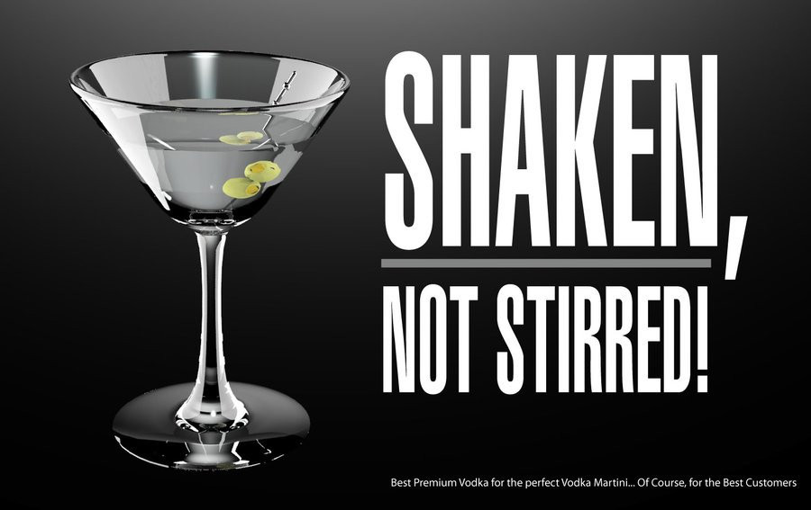Martini, shaken not stirred. A strong strapline will impact on sales.