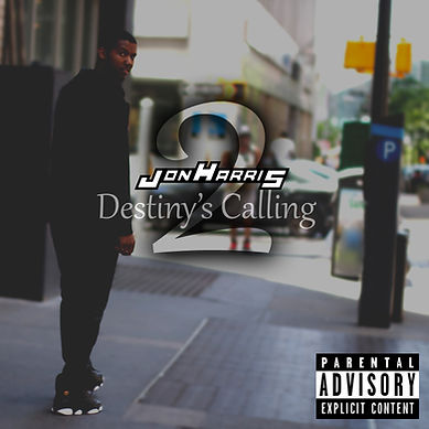 Jon Harris | Jon Harris Music | Jon Harris Destiny's Calling 2 | Jon Harris Destiny's Calling 2 Cover | llow entertainment | Livng Life Our Way Entertainment |