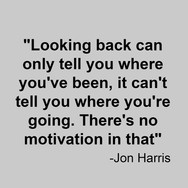 Jon Harris Quote : Quote on Looking to the Future
