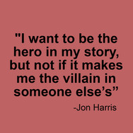 Jon Harris Quote : Quote on Being a Hero