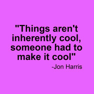 Jon Harris Quote : Quote on being Cool