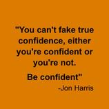 Jon Harris Quote : Quote on Confidence