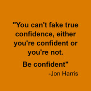 Jon Harris Quote : Quote on Confidence