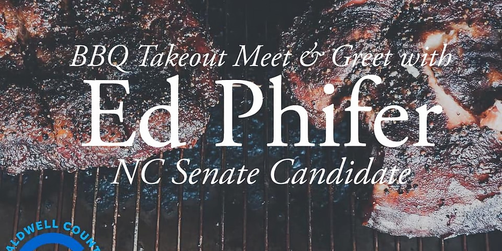 BBQ Takeout Fundraiser Meet & Greet with Ed Phifer