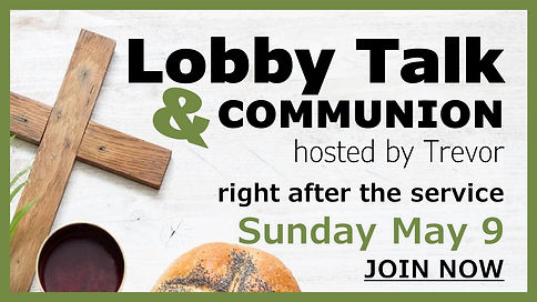 2021 05 09 Lobby Talk & Communion.jpg