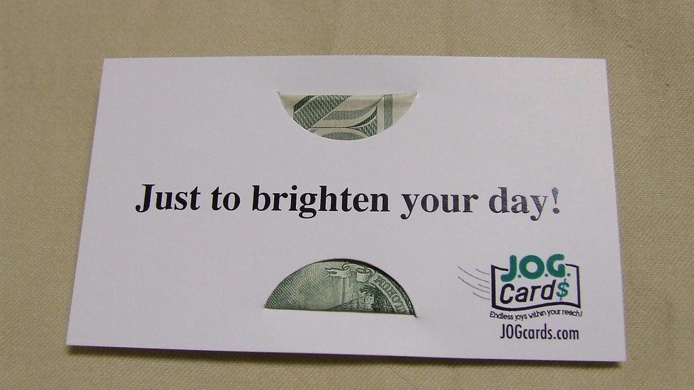 To brighten one's day!