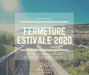 Fermeture Estivale 2020 🌞