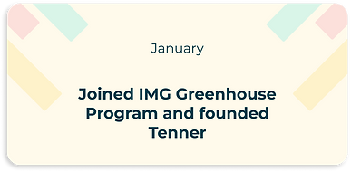 joined img greenhouse program and founded tenner
