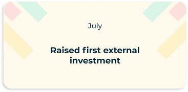 raised first external investment