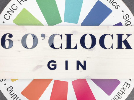 Acrylic and Wood Sign for 6 O'clock Gin!