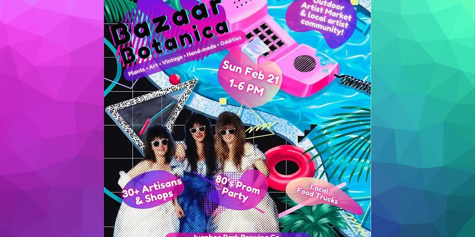 Bizarre Botanica: 80's Prom Party