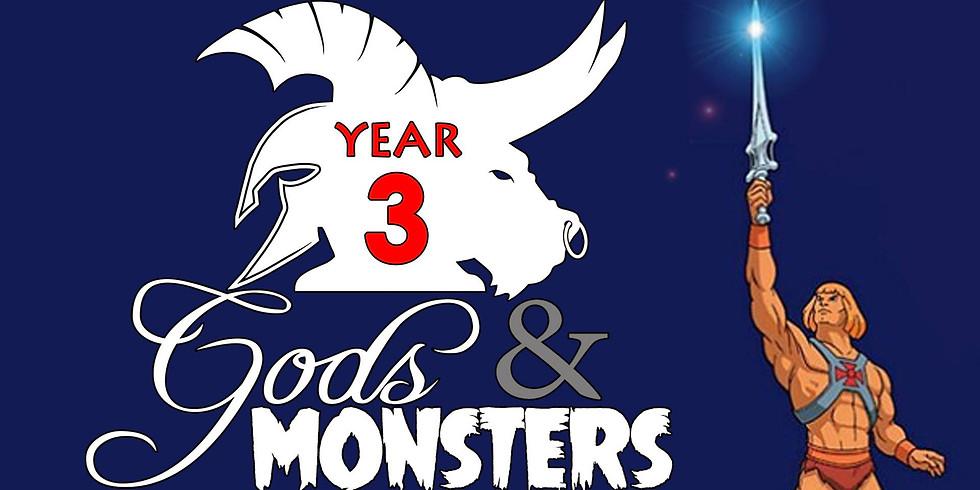 Gods & Monsters 3rd Anniversary Celebration