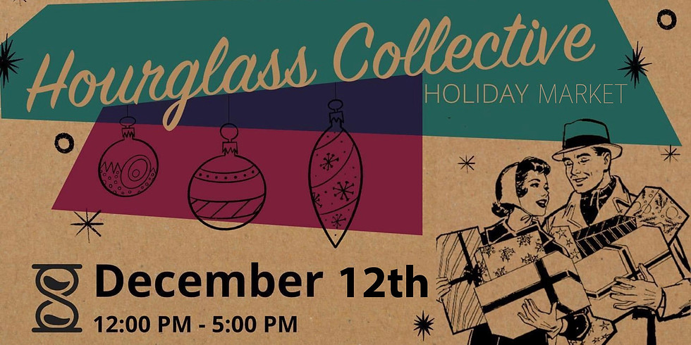 Hourglass Collective: Holiday Market