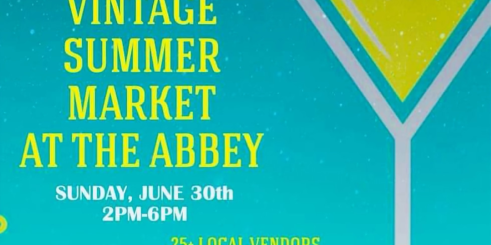 VINTAGE SUMMER MARKET AT THE ABBEY