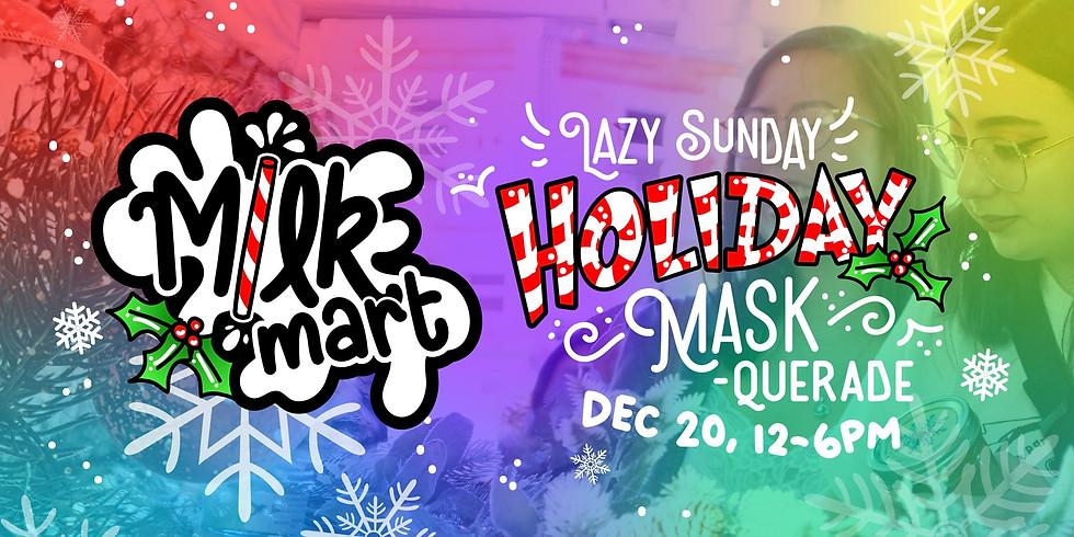 Milk Mart: Holiday MASK-querade
