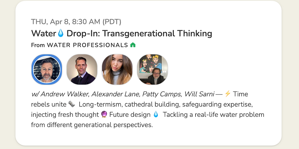 Water💧Drop-In: Transgenerational thinking