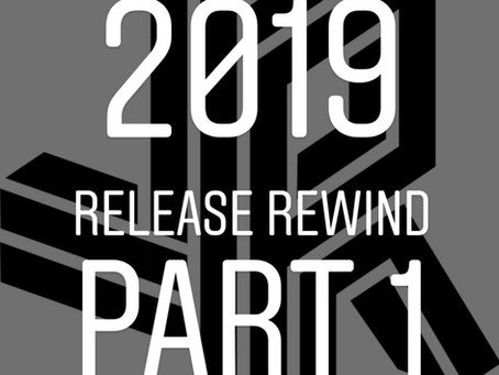 2019 Release Rewind - Part 1 [January to June]