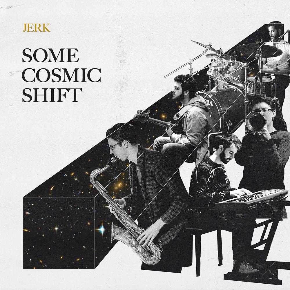 JERK - Some Cosmic Shift (Deepmatter)