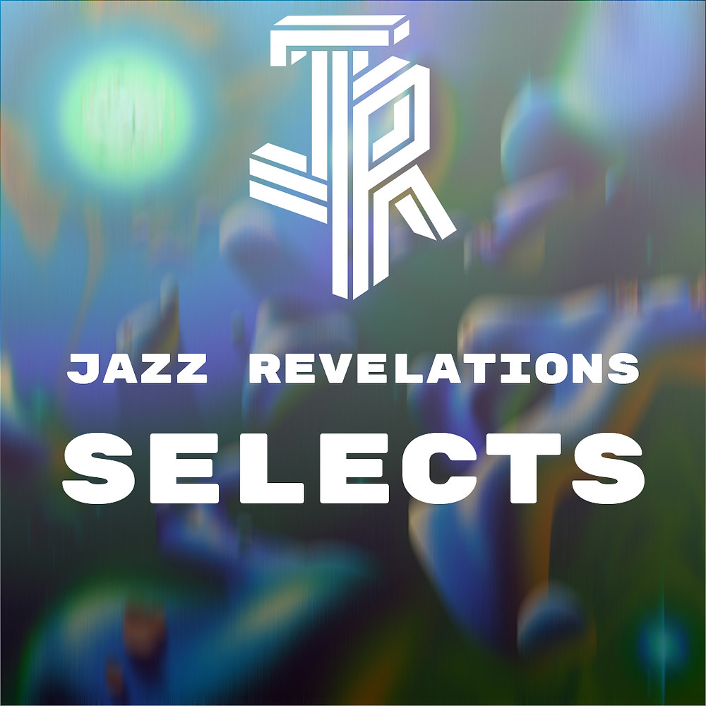 Jazz Revelations Selects - April 2021