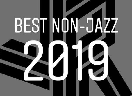 Best Non-Jazz Releases 2019