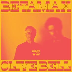 PREMIERE: Betamax Vs Clive Bell - Super-Visions