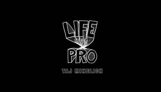 Taj Mihelich Life After Pro