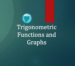 Trigonometric Functions & Graphs