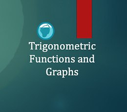 Trigonometric Functions & Graphs